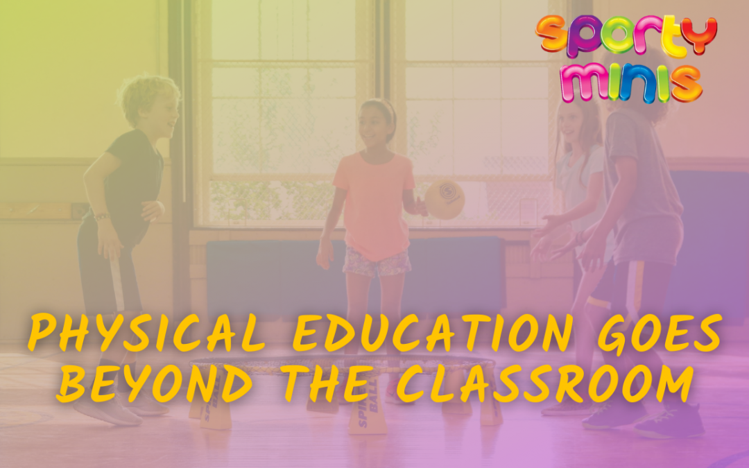 Physical Education Goes Beyond The Classroom